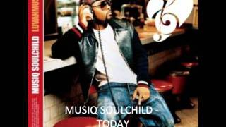 Musiq -Today