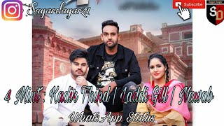 4 Mint Kadir Thind Laddi Gill Nawab Latest Punjabi Songs 2019 WhatsApp Status 2019