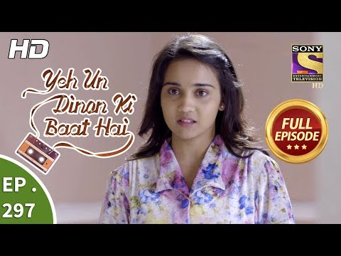 Yeh Un Dinon Ki Baat Hai - Ep 297 - Full Episode - 5th November, 2018
