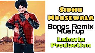 Sidhu Moosewala all Songs Remix Mushup || Lahoria Production || New Punjabi Songs 2020