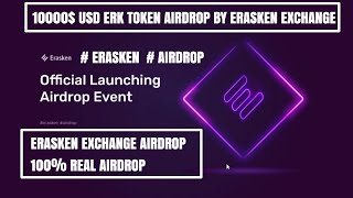AIRDROP I 10000$ ERK TOKEN AIRDROP BY ERASKEN EXCHANGE I ONLY  FOR 5111 PARTICIPANTS I JOIN FAST....