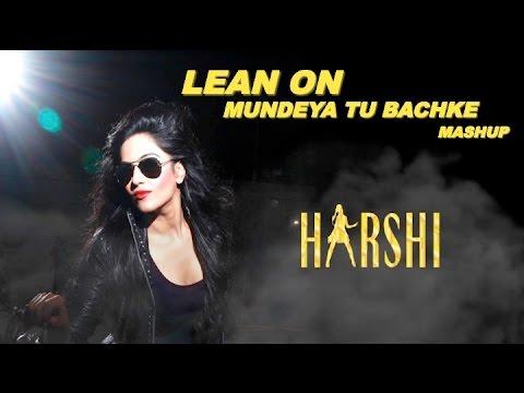 Kala Doriya | Lean On | Mundeya Bachke Mashup - Harshi Mad Cover Song - Major Lazor Mashup