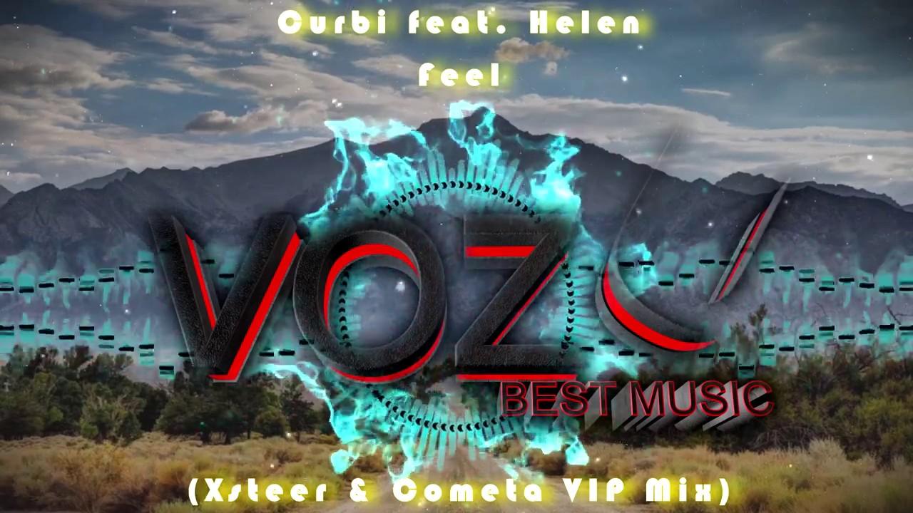 Curbi - Feel (feat. Helen) (Xsteer & Cometa VIP Mix)