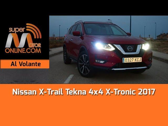 Nissan X Trail 2017 / Al volante / Prueba dinámica / Review / Supermotoronline.com