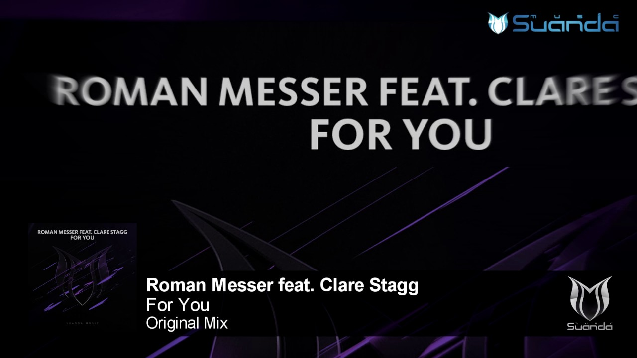 Roman Messer Feat Clare Stagg For You Original Mix Youtube
