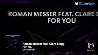 Roman Messer feat. Clare Stagg - For You (Original Mix) mp3