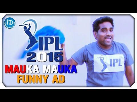 IPL 2015 Mauka Mauka Funny Ad | Indian Premier League 2015