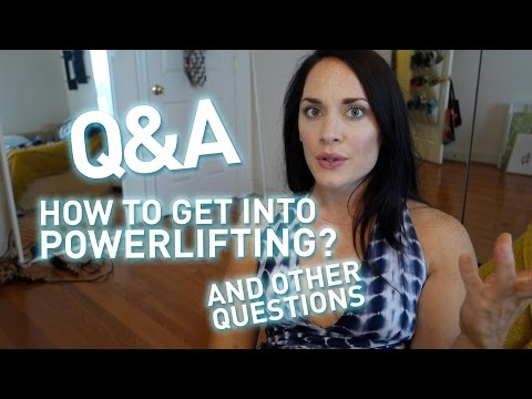 Q&A: How to get into Powerlifting?