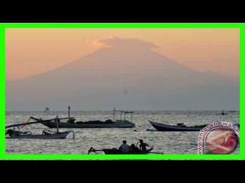 Breaking News | Bali safe for tourists despite increased activity at mt agung