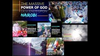THE MASSIVE POWER OF GOD DESCENDS UPON NAIROBI