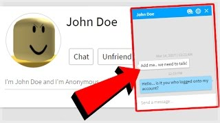 OMG JOHN DOE HACKED MY ROBLOX ACCOUNT! The JOHN DOE Real Story!