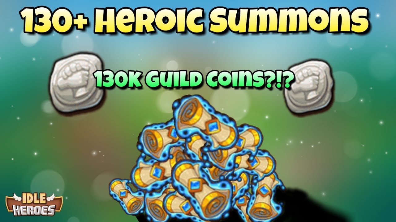 Idle Heroes (S) - 130+ Heroic Summons - 137,000 Guild Coins??