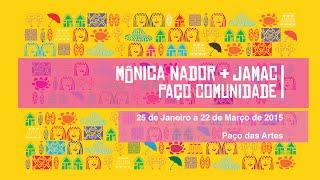 Mônica Nador + Jamac | Paço Comunidade