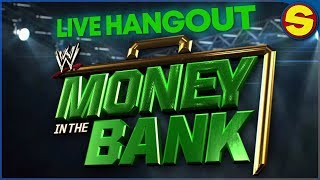 🔴  WWE Money In The Bank: LIVE HANGOUT SHOW!  🔴