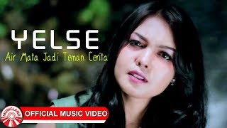 Gambar cover Yelse - Air Mata Jadi Teman Cerita [Official Music Video HD]