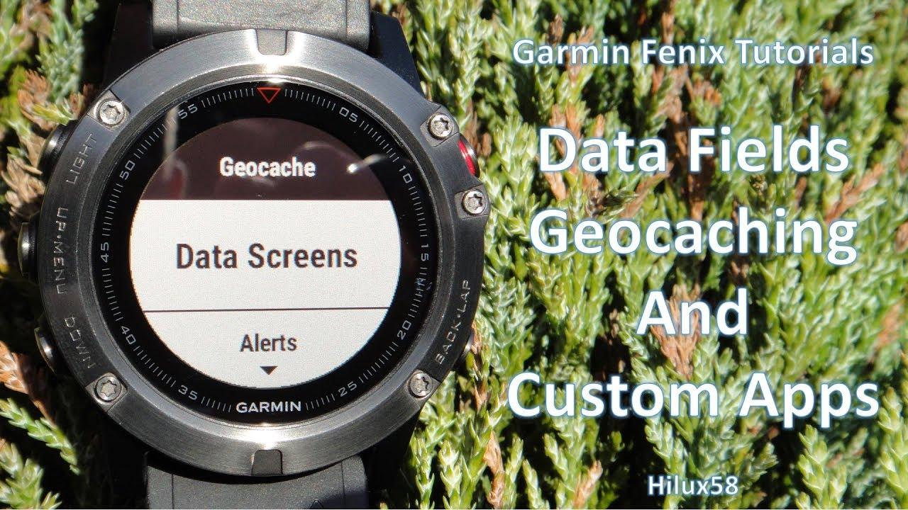 Garmin Fenix 5 And 5X Tutorials - Data fields, Geocaching and Custom Apps