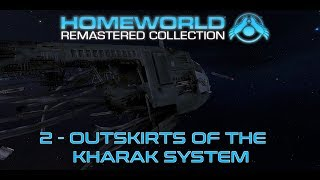 Homeworld Remastered Campaign: 2 - Outskirts of the Kharak System