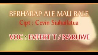 Naruwe - BERHARAP ALE MAU BALE
