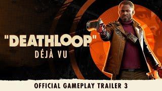DEATHLOOP – Official Gameplay Trailer 3: Déjà Vu