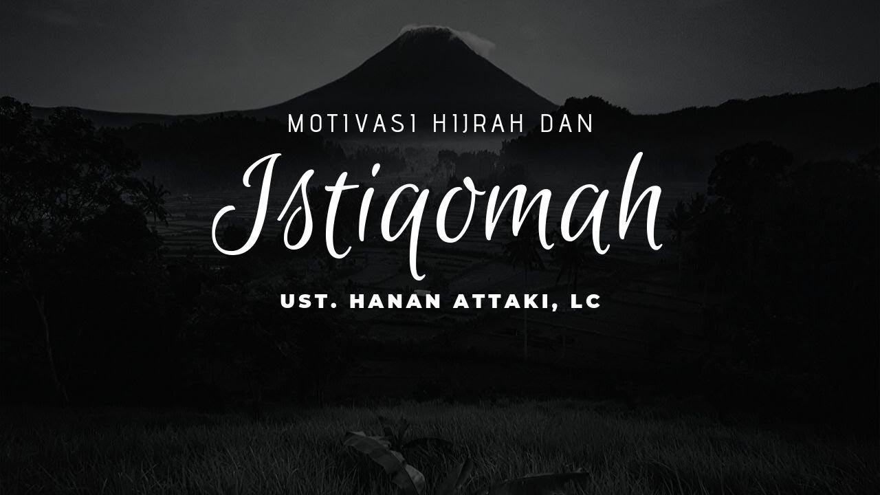 Download Motivasi Hijrah Dan Istiqomah | Ust. Hanan Attaki, Lc