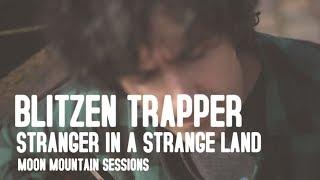 Blitzen Trapper - Stranger in a strange land - Moon Mountain Sessions