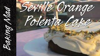 Baking Mad Monday: Seville Orange Polenta Cake