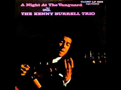 Kenny Burrell Trio at the Village Vanguard - I'm a Fool to Want You