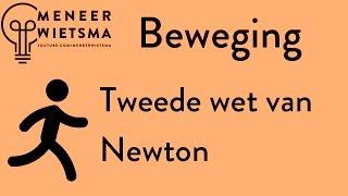 Natuurkunde uitleg Beweging 8: Tweede wet van Newton