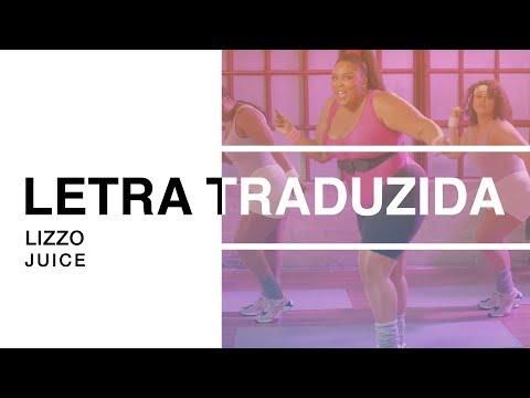 Lizzo - Juice Letra Traduzida