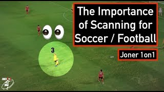 IMPORTANCE OF SCANNING | GAME ANALYSIS | Joner 1on1 Football Training