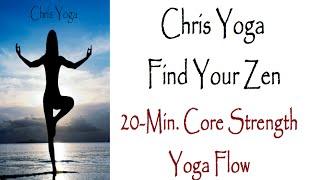 Chris Yoga - 20 Min Core Strength Yoga Flow