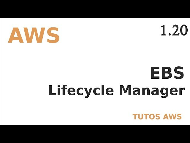 AWS - 20. EBS : LIFECYCLE MANAGER