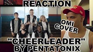 Pentatonix  Cheerleader (OMI Cover) REACTION [Official Video]