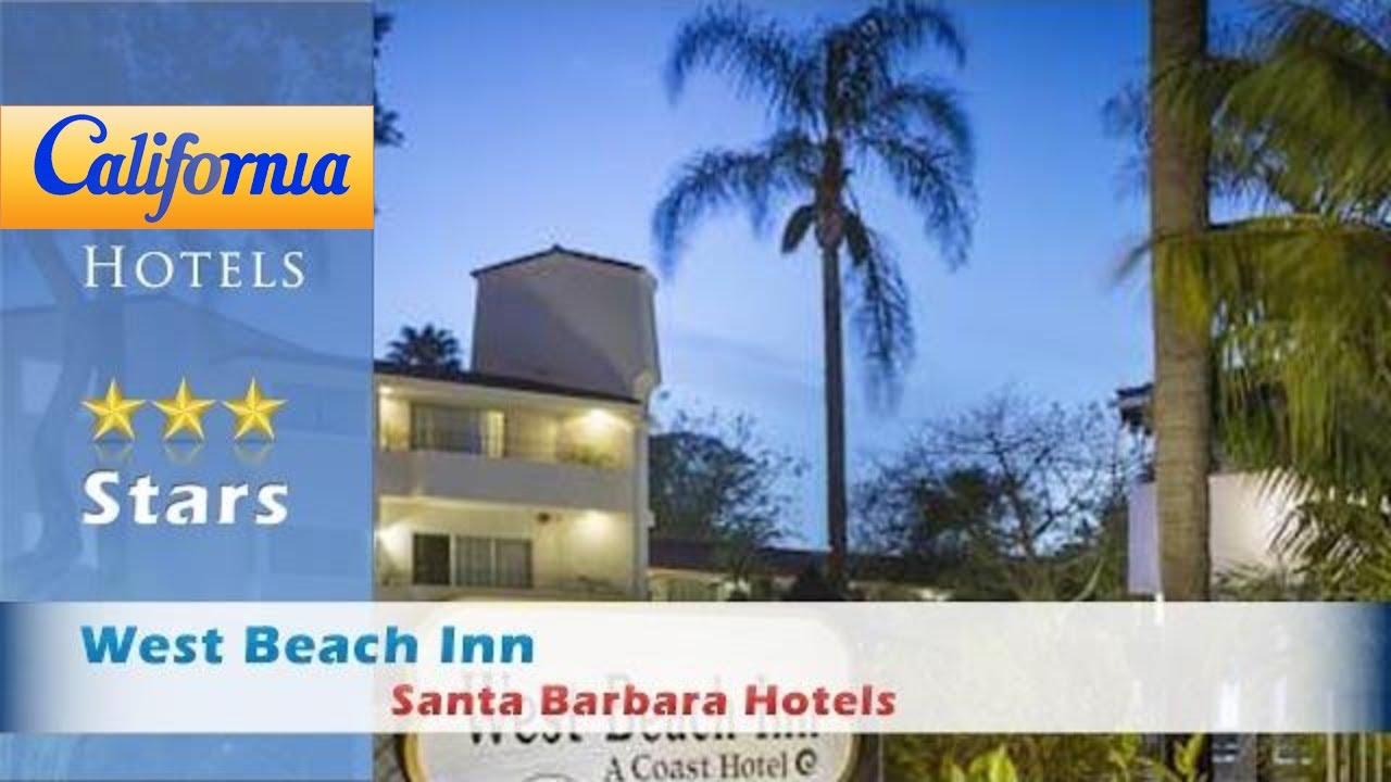 West Beach Inn A Coast Hotel Santa Barbara Hotels California