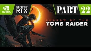 Shadow of The Tomb Raider Gameplay Part 22