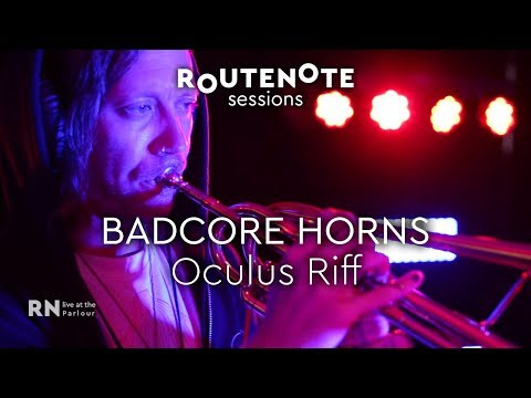badcore-horns---oculus-riff-|-routenote-sessions-|-live-at-the-parlour