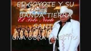 Video UNA OBRA MAESTRA EL COYOTE Y SU BANDA TIERRA SANTA download MP3, 3GP, MP4, WEBM, AVI, FLV Desember 2017