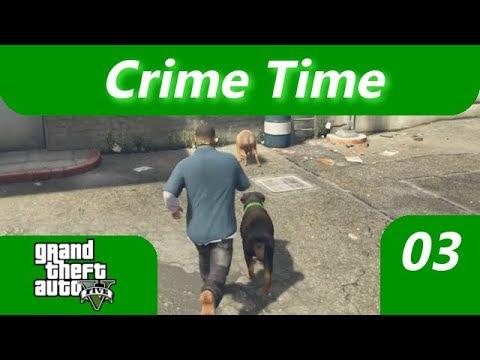 Crime Time Teil 3 -- Auf den Hund gekommen -- Grand Theft Auto V Story Lets Play