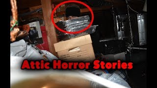 3 Creepy True Attic Horror Stories