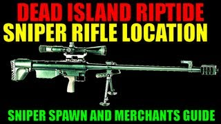 Dead Island Riptide Sniper Rifle Location Guide | Sniper Spawn | Merchant That Sells Snipers (HD)