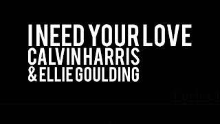 Lirik lagu l need your love - calvin harris&ellie goulding