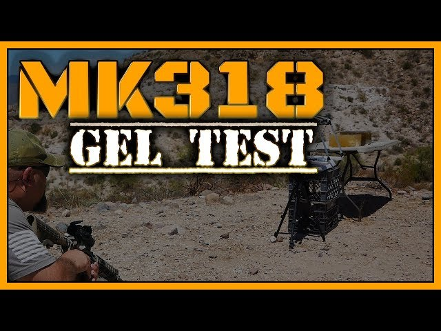 MK318 SOST | Ballistic Gel Test