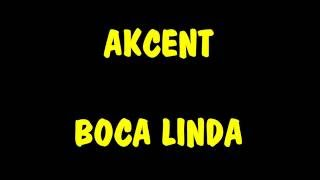 Скачать Akcent Boca Linda Lyrics