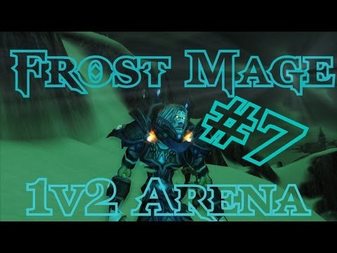 [Laurence] Frost Mage 5.4.7 1v2 Arena Montage #7