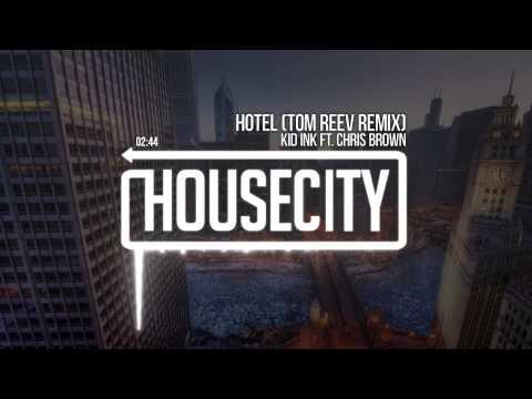 Kid Ink Ft. Chris Brown - Hotel (Kameo & Tom Reev Remix)