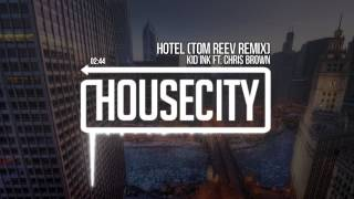 Kid Ink ft. Chris Brown - Hotel (Tom Reev Remix)