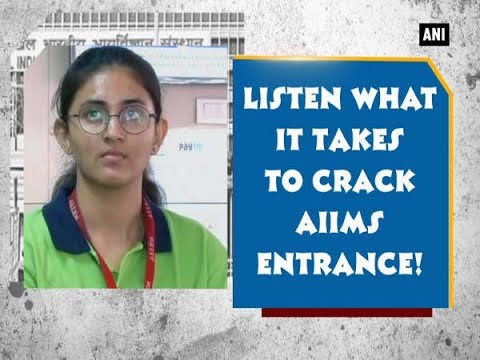 Listen what it takes to crack AIIMS Entrance! - Gujarat News