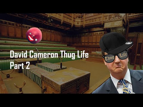 David Cameron - Thug Life Compilation Part #2