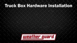 WEATHER GUARD® - Truck Box Hardware Installation