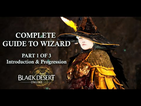 BDO - Complete Guide To Wizard [Part 1 Intro & Progression]